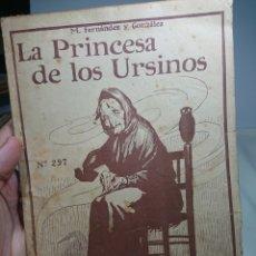 Libros antiguos: LA PRINCESA DE LOS URSINOS, TOMO TERCERO, M. FERNÁNDEZ Y GONZÁLEZ. Lote 152228550