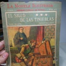 Libros antiguos: EL SIGLO DE LAS TINIEBLAS, LA NOVELA ILUSTRADA, TOMO QUINTO. Lote 152229185