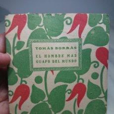 Libros antiguos: EL HOMBRE MÁS GUAPO DEL MUNDO, TOMÁS BORRAS, 1920. Lote 152230101