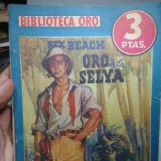 Libros antiguos: ORO DE LA SELVA, REX BEACH, BIBLIOTECA ORO 125. Lote 152232208