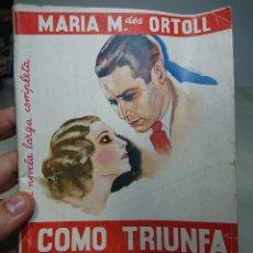 Libros antiguos: CÓMO TRIUNFA EL AMOR, MARÍA ORTOLL, NOVELA ROSA 101. Lote 152232329