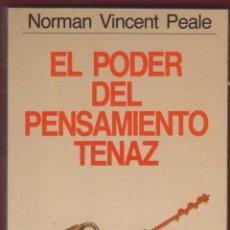 Libri antichi: EL PODER DEL PENSAMIENTO TENAZ NORMAN VINCENT PEALE EDIT GRIJALBO AÑO 1993 PÁGINAS 286 LE2827 . Lote 152256734