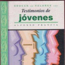 Libros antiguos: TESTIMONIOS DE JÓVENES ALFONSO FRANCIA EDIT SAN PABLO AÑO 1995 PÁGINAS 164 LE2829. Lote 152259450