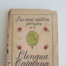 Libros antiguos: LES CENT MILLORS POESIES DE LA LLENGUA CATALANA / ANTONI LÓPEZ EDITOR / TRIADES PER ERNEST MOLINÉ. Lote 152275892