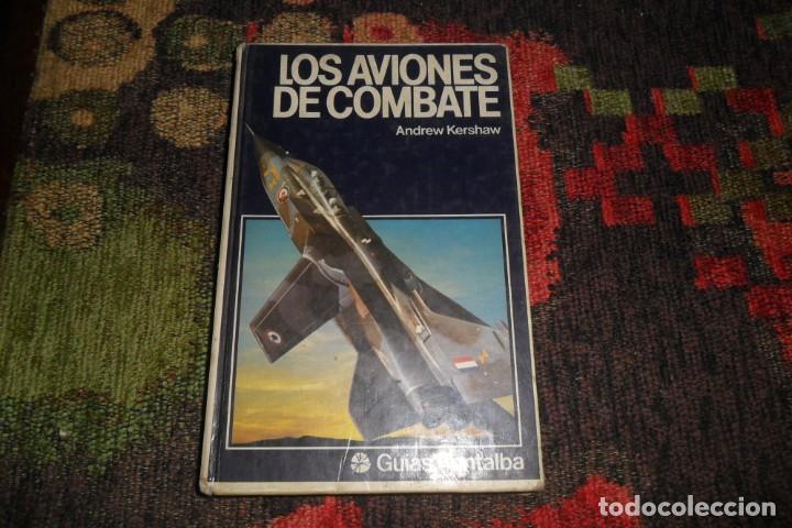 AVIONES DE COMBATE ANDREW KERSHAW FONTALBA AVION C/52 (Libros Antiguos, Raros y Curiosos - Ciencias, Manuales y Oficios - Otros)