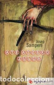ATE ATZEKO ZULOA JOSEP SAMPERE (Libros Antiguos, Raros y Curiosos - Otros Idiomas)