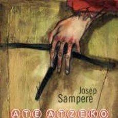 Libros antiguos: ATE ATZEKO ZULOA JOSEP SAMPERE. Lote 152321594