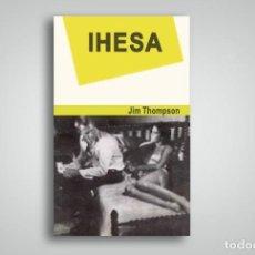 Libros antiguos: IHESA (LA HUIDA) JIM THOMPSON EUSKERA . Lote 152323530