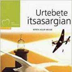 Libros antiguos: URTEBETE ITSASARGIAN MIREN AGUR MEABE EUSKERA ELKAR. Lote 152324086