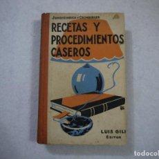 Libros antiguos: RECETAS Y PROCEDIMIENTOS CASEROS - JUNGHEINRICH Y CRONBERGER - LUIS GILI EDITOR - 1933. Lote 152327170