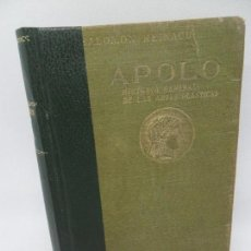 Libros antiguos: APOLO, HISTORIA GENERAL DE LAS ARTES PLÁSTICAS, SALOMON REINACH, 1911. Lote 152333822
