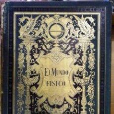 Libros antiguos: EL MUNDO FÍSICO (AMADEO GUILLEMIN) MONTANER Y SIMÓN COMPLETA EN 5 TOMOS. 1882 - 1885. Lote 152366586