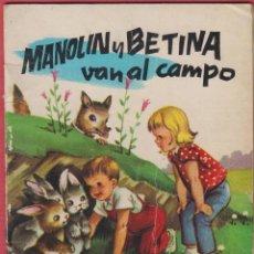 Libros antiguos: MANOLIN Y BETINA VAN AL CAMPO COLECCIÓN BERNIA EDIT GAISA S. L. PÁGINAS 18 LL2800. Lote 152412946