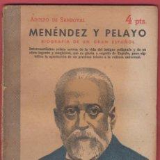 Libros antiguos: MENÉNDEZ Y PELAYO BIOGRAFÍA DE UN GRAN ESPAÑOL EDIT 4PTS. ADOLFO DE SANDOVAL AÑO 1958 LL2801. Lote 152417718