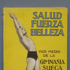 Libri antichi: 1934.- SALUD, FUERZA, BELLEZA POR MEDIO DE LA GIMNASIA SUECA. SAIMBRAUM. Lote 152428610