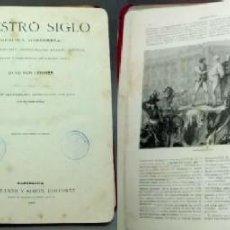 Libros antiguos: NUESTRO SIGLO. RESEÑA HISTORICA DE LOS MAS IMPORTANTES ACONTECIMIENTOS - VON LEIXNER, O. - A-H-1073. Lote 152467134