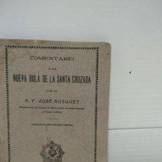 Libros antiguos: NUEVA BULA DE LA SANTA CRUZADA COMENTARIO JOSE BUSQUET 1915. Lote 152471794
