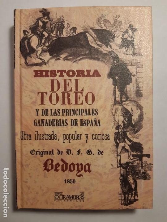 HISTORIA DEL TOREO Y DE LAS PRINCIPALES GANADERÍAS DE ESPAÑA, DE BEDOYA. FACSÍMIL DE LA ED. DE 1850 (Libros Antiguos, Raros y Curiosos - Bellas artes, ocio y coleccionismo - Otros)