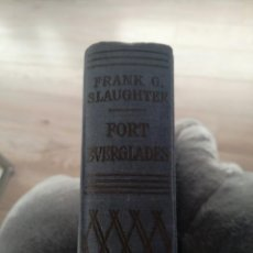 Libros antiguos: FORT EVERGLADES DE FRANK G. SLAUGHTER. Lote 152508774