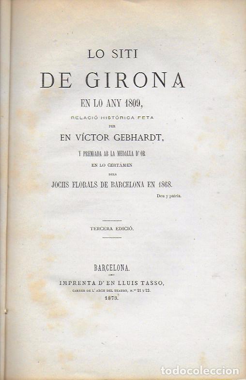 LO SITI DE GIRONA EN LO ANY 1809 / V. GEBHARDT. BCN, 1873. 27X17CM. 64 P. (Libros Antiguos, Raros y Curiosos - Historia - Otros)