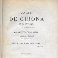 Libros antiguos: LO SITI DE GIRONA EN LO ANY 1809 / V. GEBHARDT. BCN, 1873. 27X17CM. 64 P.. Lote 152526810
