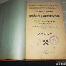 Libros antiguos: CURSO ELEMENTAL DE MECÁNICA Y CONSTRUCCIÓN POR FRANCISCO GASCUE INGENIERO DE MINAS ATLAS GIJÓN 1920. Lote 152543662