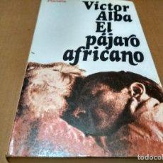 Libros antiguos: EL PÁJARO AFRICANO. Lote 222560098