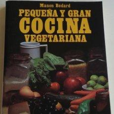 Libros antiguos: PEQUEÑA Y GRAN COCINA VEGETARIANA. Lote 152568714