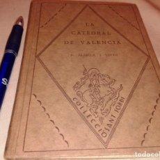 Libros antiguos: 2 LIBROS , LA CATEDRAL DE VALENCIA Y DISCURSOS, 1927. Lote 152580730