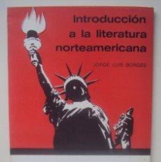 Libros antiguos: JORGE LUIS BORGES - INTRODUCCION A LA LITERATURA NORTEAMERICANA - PRIMERA EDICION. Lote 43900011
