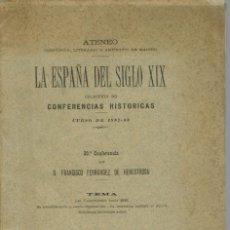 Libros antiguos: LA ESPAÑA DEL SIGLO XIX. TOMO III. CONFERENCIA 39 DEL ATENEO DE MADRID. AÑO 1888. (3.5). Lote 51800197