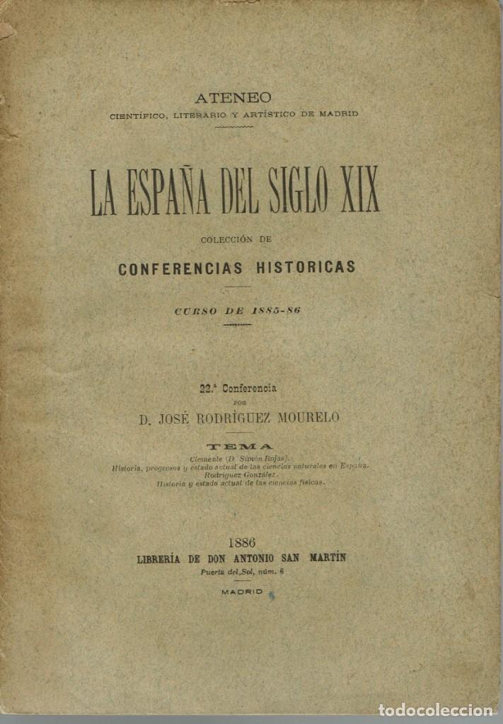 LA ESPAÑA DEL SIGLO XIX. TOMO II. CONFERENCIA 22 DEL ATENEO DE MADRID. AÑO 1886. (6.5) (Libros Antiguos, Raros y Curiosos - Historia - Otros)