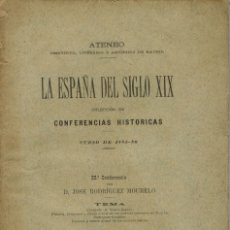 Libros antiguos: LA ESPAÑA DEL SIGLO XIX. TOMO II. CONFERENCIA 22 DEL ATENEO DE MADRID. AÑO 1886. (3.5). Lote 51800130