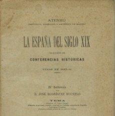 Libros antiguos: LA ESPAÑA DEL SIGLO XIX. TOMO II. CONFERENCIA 23 DEL ATENEO DE MADRID. AÑO 1886. (3.5). Lote 51800155
