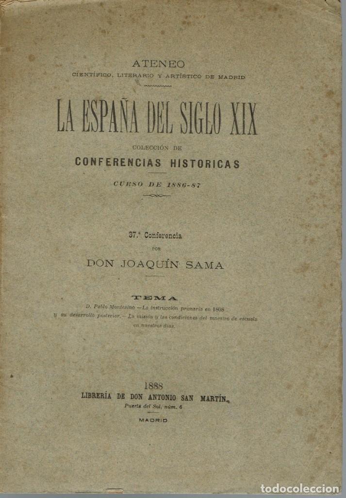 LA ESPAÑA DEL SIGLO XIX. TOMO III. CONFERENCIA 37 DEL ATENEO DE MADRID. AÑO 1888. (3.5) (Libros Antiguos, Raros y Curiosos - Historia - Otros)