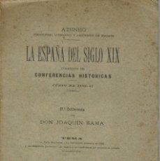 Libros antiguos: LA ESPAÑA DEL SIGLO XIX. TOMO III. CONFERENCIA 37 DEL ATENEO DE MADRID. AÑO 1888. (3.5). Lote 51800176