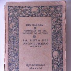 Libros antiguos: MEMORIAS DE UN HOMBRE DE ACCIÓN. LA RUTA DEL AVENTURERO.1ª EDICIÓN. PIO BAROJA. Lote 152629510