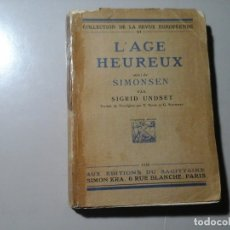 Libros antiguos: SIGRID UNSET. L'AGE HEUREUX. SIMONSEN. EDITIONS DU SAGITAIRE 1926. LITERATURA NORUEGA. RARO.. Lote 152692386