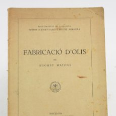 Libros antiguos: FABRICACIÓ D'OLIS, AUGUST MATONS, 1922, MANCOMUNITAT, ESCOLA D'AGRICULTURA, BARCELONA. 24,5X18CM. Lote 152740118