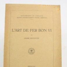 Libros antiguos: L'ART DE FER BON VI, JAUME RAVENTÓS, 1922, MANCOMUNITAT, ESCOLA D'AGRICULTURA, BARCELONA. 24X17,5CM. Lote 152740562