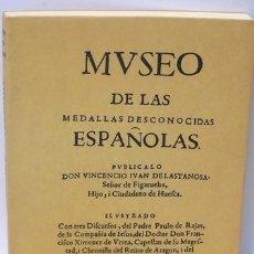 Libros antiguos: MUSEO DE LAS MEDALLAS DESCONOCIDAS ESPAÑOLAS LASTANOSA,VICENTE IVAN DE -FACSIMIL. Lote 152757542
