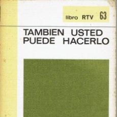 Libros antiguos: TAMBIÉN USTED PUEDE HACERLO. MANUAL PRÁCTICO DEL HOGAR. AÑO 1970. (AP). Lote 57478821