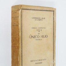 Libros antiguos: LEOPOLDO ALAS, CLARÍN. SU ÚNICO HIJO. MADRID, RENACIMIENTO, 1913. Lote 152795302