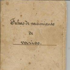 Libros antiguos: LIBRETA MUY RARA DE 1800 FECHAS DE NACIMIENTOS MANUSCRITA DESDE LA A HASTA LA V. Lote 152799054