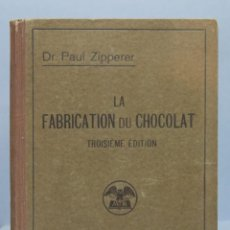 Libros antiguos: 1915.- FABRICATION DU CHOCOLAT. ZIPPERER. Lote 152812838