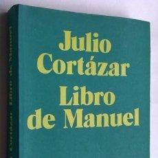 Libros antiguos: JULIO CORTÁZAR - LIBRO DE MANUEL - 1973 PRIMERA EDICIÓN. Lote 152817322