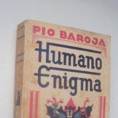 Libros antiguos: PIO BAROJA - HUMANO ENIGMA - MEMORIAS DE UN HOMBRE DE ACCION - PRIMERA EDICION. Lote 152817402