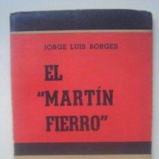 """Libros antiguos: JORGE LUIS BORGES - EL """"MARTÍN FIERRO"""" - 1953 - PRIMERA EDICION. Lote 152817602"""