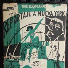 Libros antiguos: JOSE BLANCO AMOR - REPORTAJE A NUEVA YORK - DEDICADO FIRMADO SIGNED. Lote 152817826