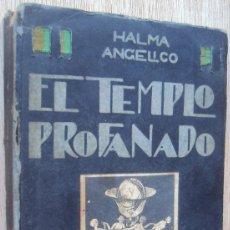 Libros antiguos: HALMA ANGELICO EL TEMPLO PROFANADO MADRID 1930 ILUSTRACIONES DE BUJADOS 1º ED. Lote 152820114